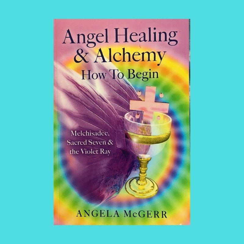 Angel Healing & Alchemy - published 2015