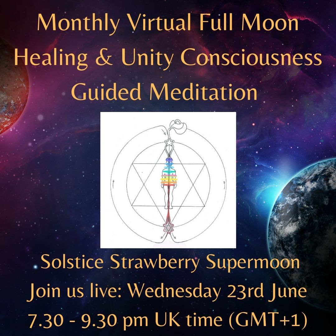 Monthly Full Moon Virtual Healing & Unity Consciousness Guided Meditation - 23rd June 2021