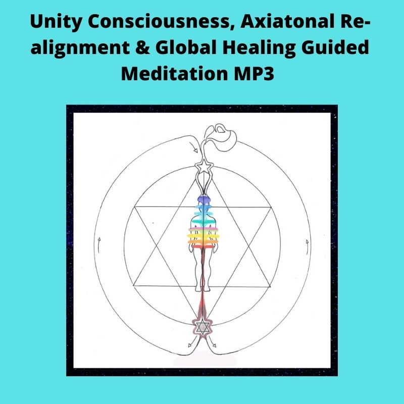 Unity Consciousness, Axiatonal Re-alignment & Global Healing Guided Meditation